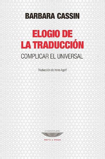 ELOGIO DE LA TRADUCCIÓN. CASSIN, BARBARA