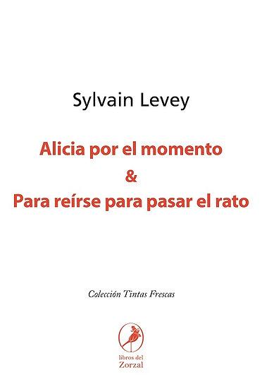 ALICIA POR EL MOMENTO / PARA REÍRSE PARA PASAR EL RATO. LEVEY, SYLVAIN