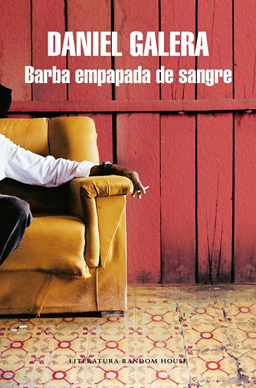 BARBA EMPAPADA DE SANGRE. GALERA, DANIEL