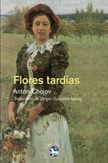 FLORES TARDÍAS. CHÉJOV, ANTÓN