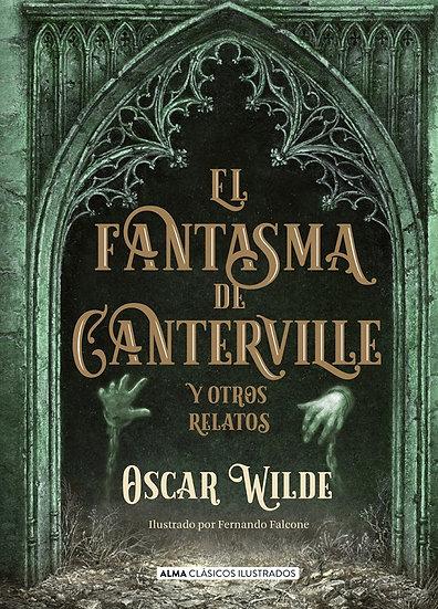 EL FANTASMA DE CANTERVILLE Y OTROS RELATOS. WILDE, OSCAR - FALCONE, FERNANDO