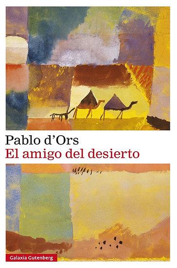 EL AMIGO DEL DESIERTO. D'ORS, PABLO