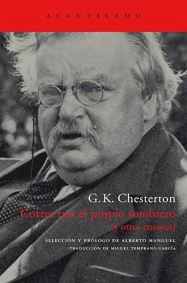 CORRER TRAS EL PROPIO SOMBRERO (Y OTROS ENSAYOS). CHESTERTON, G. K.