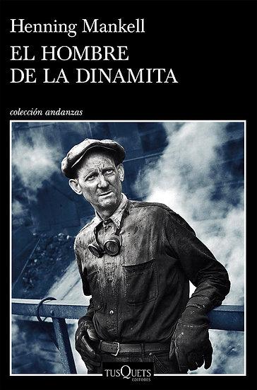 EL HOMBRE DE LA DINAMITA. MANKELL, HENNING