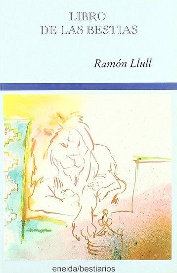EL LIBRO DE LAS BESTIAS (EDICIÓN BILINGÜE ESPAÑOL/CATALÁN). LLUL, RAIMUNDO
