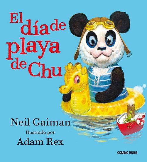 EL DÍA DE PLAYA DE CHU. GAIMAN, NEIL - REX, ADAM