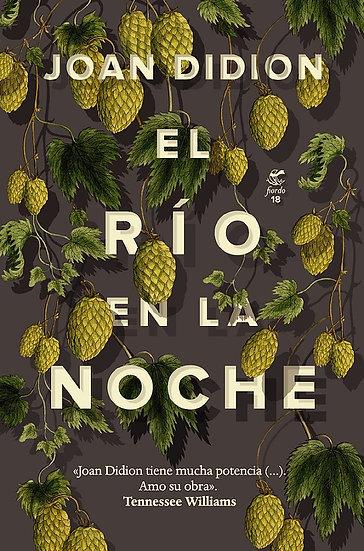 EL RÍO EN LA NOCHE. DIDION, JOAN