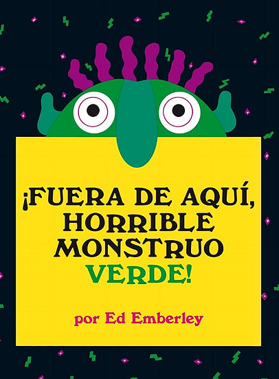 ¡FUERA DE AQUÍ, HORRIBLE MONSTRUO VERDE!. EMBERLEY, ED