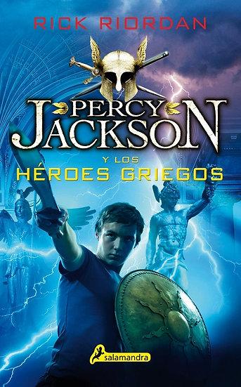 PERCY JACKSON Y LOS HÉROES GRIEGOS. RIORDAN, RICK