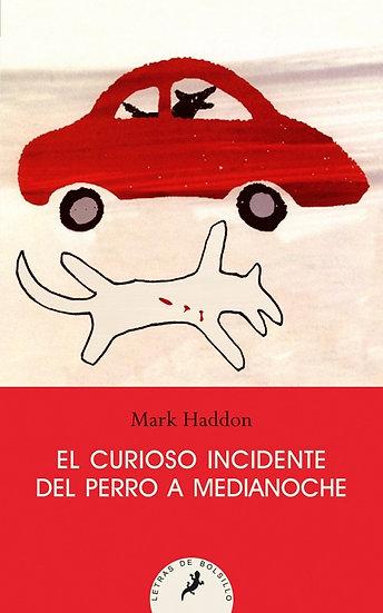 EL CURIOSO INCIDENTE DEL PERRO A LA MEDIANOCHE. HADDON, MARK