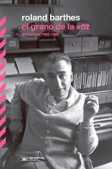 EL GRANO DE LA VOZ (ENTREVISTAS 1962-1980). BARTHES, ROLAND