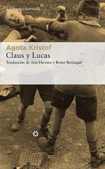 CLAUS Y LUCAS. KRISTOF, AGOTA