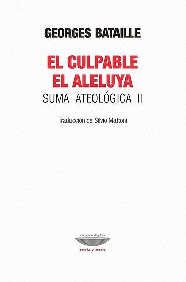 EL CULPABLE - EL ALELUYA (SUMA ATEOLÓGICA II). BATAILLE, GEORGES