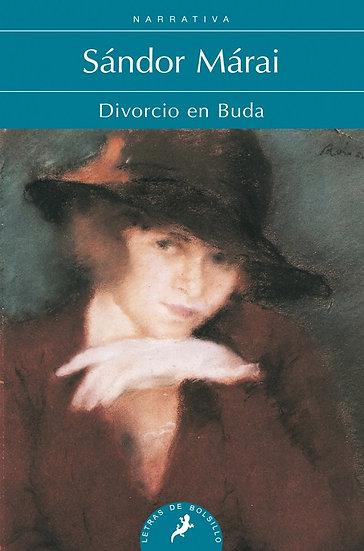 DIVORCIO EN BUDA. MÁRAI, SÁNDOR