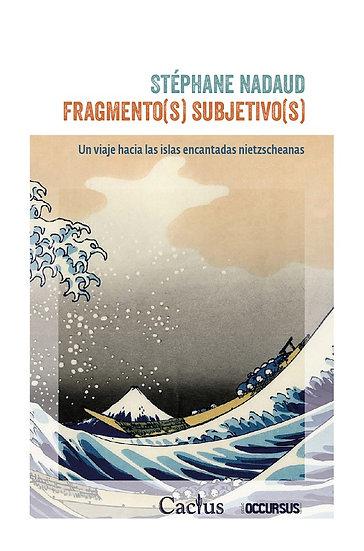 FRAGMENTO(S) SUBJETIVO(S). NADAUD, STÉPHANE