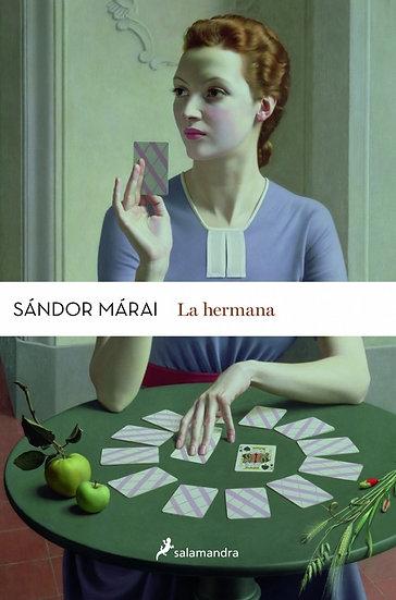 LA HERMANA. MÁRAI, SÁNDOR