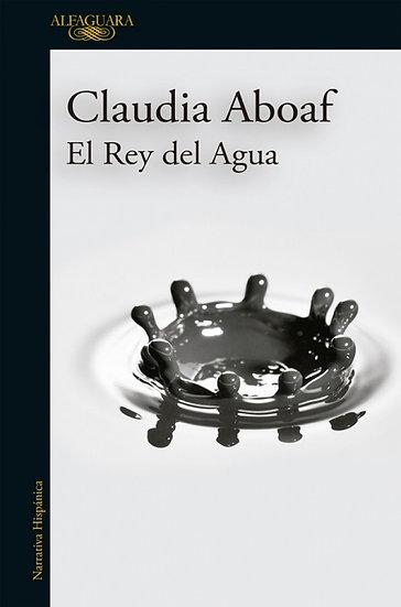 EL REY DEL AGUA. ABOAF, CLAUDIA