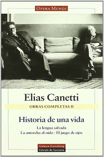 HISTORIA DE UNA VIDA (OBRAS COMPLETAS VOL. II). CANETTI, ELIAS