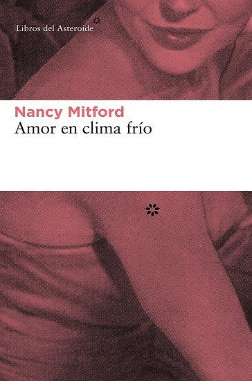 AMOR EN CLIMA FRÍO. MITFORD, NANCY