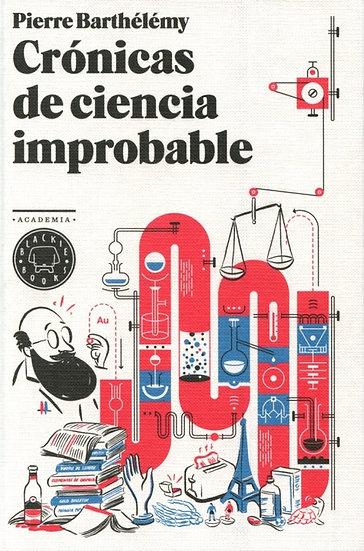 CRÓNICAS DE CIENCIA IMPROBABLE. BARTHÉLEMY, PIERRE