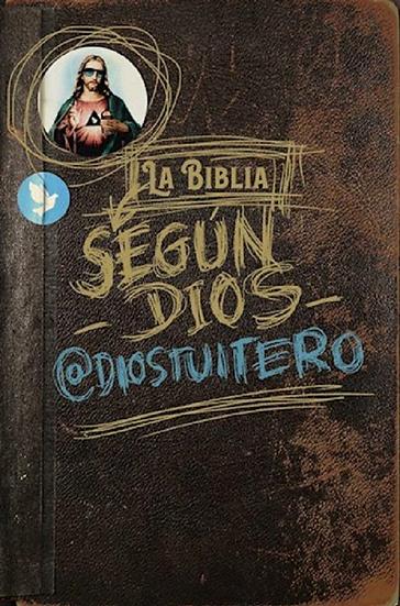 LA BIBLIA SEGÚN DIOS. @DIOSTUITERO