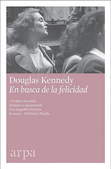 EN BUSCA DE LA FELICIDAD. KENNEDY, DOUGLAS