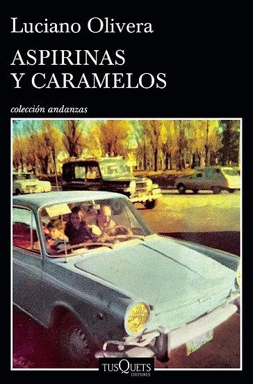 ASPIRINAS Y CARAMELOS. OLIVERA, LUCIANO