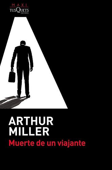 MUERTE DE UN VIAJANTE. MILLER, ARTHUR