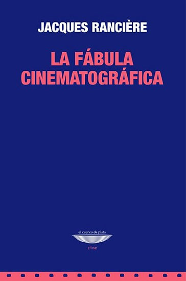 LA FÁBULA CINEMATOGRÁFICA. RANCIERE, JACQUES