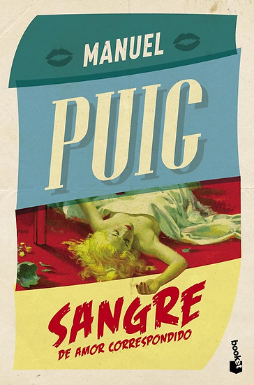 SANGRE DE AMOR CORRESPONDIDO. PUIG, MANUEL
