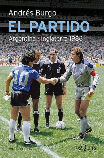 EL PARTIDO (ARGENTINA - INGLATERRA 1986). BURGO, ANDRÉS