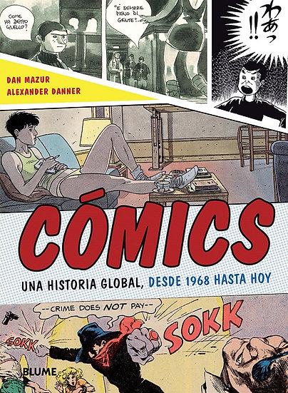 CÓMICS: UNA HISTORIA GLOBAL, DE 1968 HASTA HOY. MAZUR, DAN - DANNER, ALEXANDER