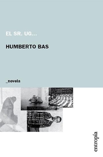 EL SEÑOR UG... BAS, HUMBERTO