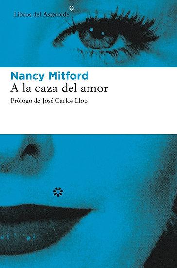 A LA CAZA DEL AMOR. MITFORD, NANCY