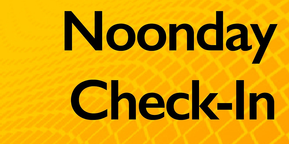 Noonday Check-In & Prayer Service, Monday