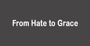 From Hate to Grace.png