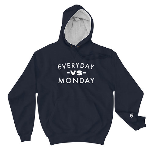 Everyday VS MONDAY Champion Hoodie