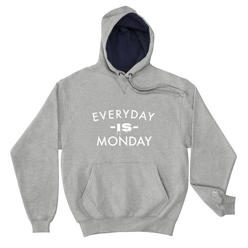 Everyday is Monday Champion Hoodie