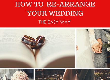 Re-arranging your wedding? How to make it easier and less stressful!