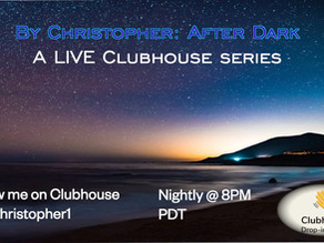 By Christopher: After Dark LIVE On Clubhouse