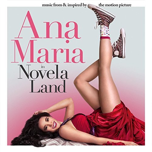 ANA MARIA IN NOVELA LAND Music From and Inspired By The Motion Picture