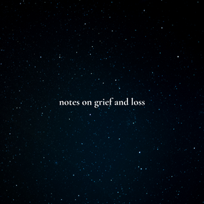 notes on grief and loss - saachi gupta