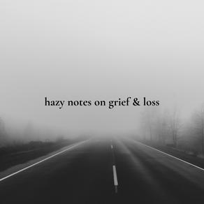 hazy notes on grief and loss - saachi gupta