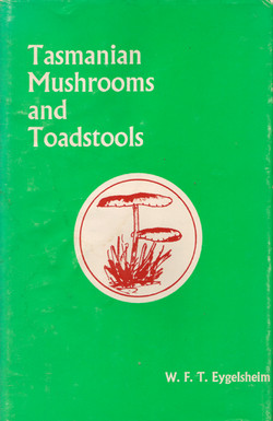 Tasmanian Mushrooms and Toadstools