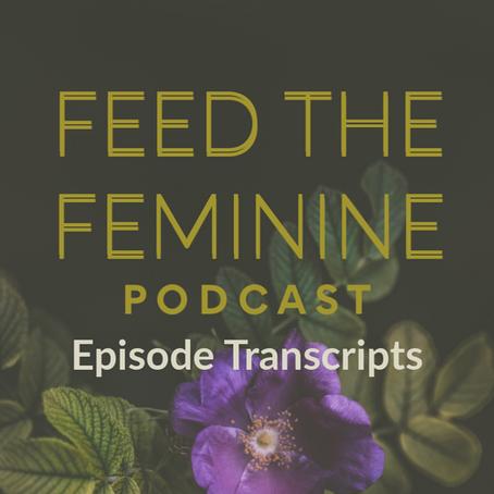 Feed the Feminine Podcast: Episode Transcripts