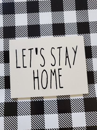Let's Stay Home Small Sign / Magnet