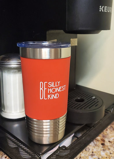 Red Be Silly Honest Kind Insulated Silicone Sleeve Coffee Tumbler