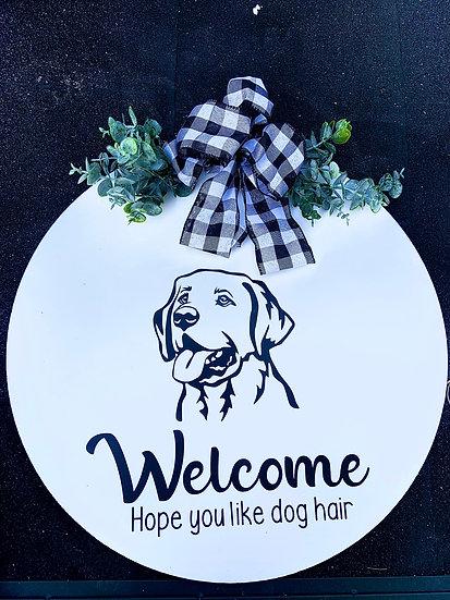 Lab dog Welcome Hope you like dog hair door hanger