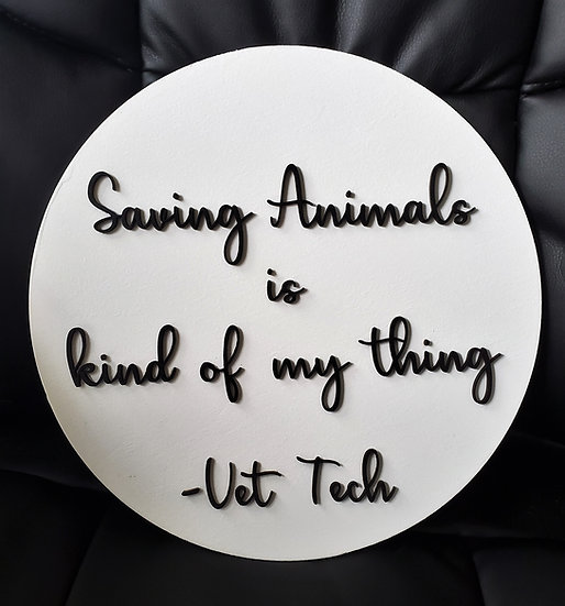 Vet Tech Gift Saving Animals is kind of my thing round sign