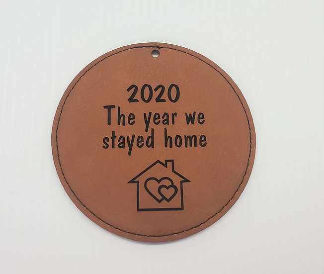 2020 The Year We Stayed Home Christmas Ornament